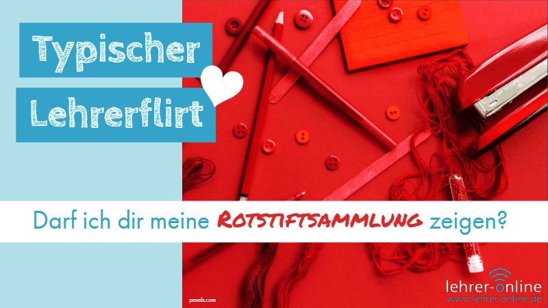 Rote Büromaterialien und Rotstifte auf rotem Untergrund; Typischer Lehrerflirt: Darf ich dir meine Rotstiftsammlung zeigen?