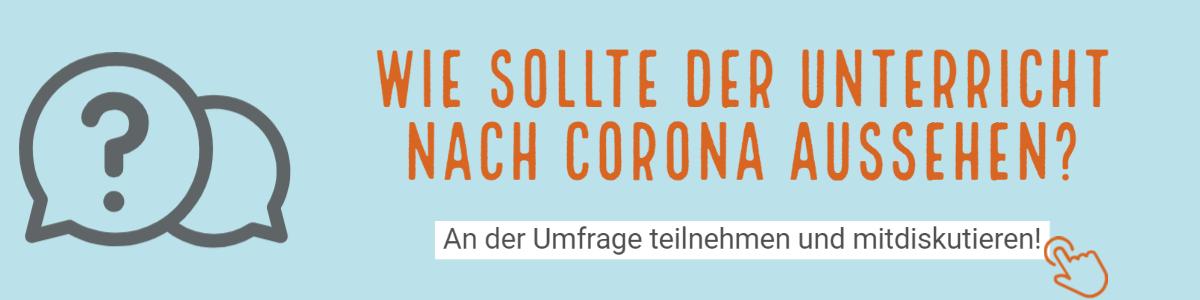 """Banner zur Umfrage """"Unterricht nach Corona"""""""