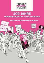 """Das Schülermagazin zum Thema """"100 Jahre Frauenwahlrecht"""" liefert Arbeitsaufträge."""