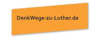"""Projekt """"DenkWege zu Luther"""""""