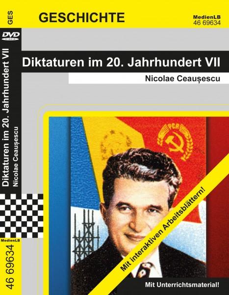 Diktaturen im 20. Jahrhundert VII - Nicolae Ceaușescu