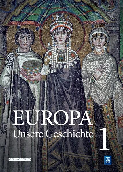 Europa – Unsere Geschichte, Band 1