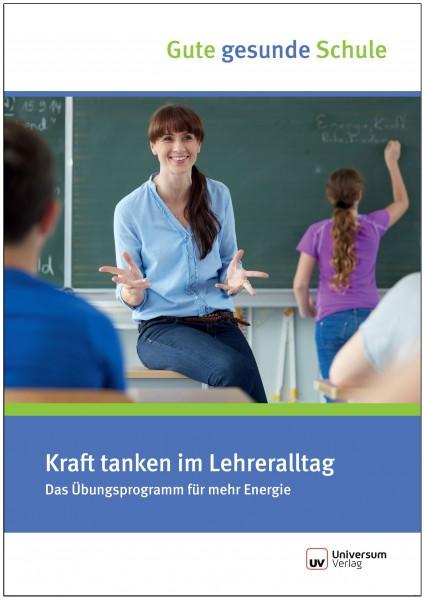 Kraft tanken im Lehreralltag - Gute gesunde Schule (Broschüre)