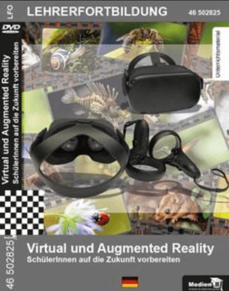 Virtual und Augmented Reality - SchülerInnen auf die Zukunft vorbereiten: DVD mit Unterrichtsmateria