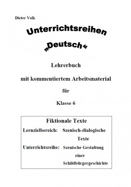 Unterrichtsreihe Deutsch: Szenisch-dialogische Texte I Klasse 6