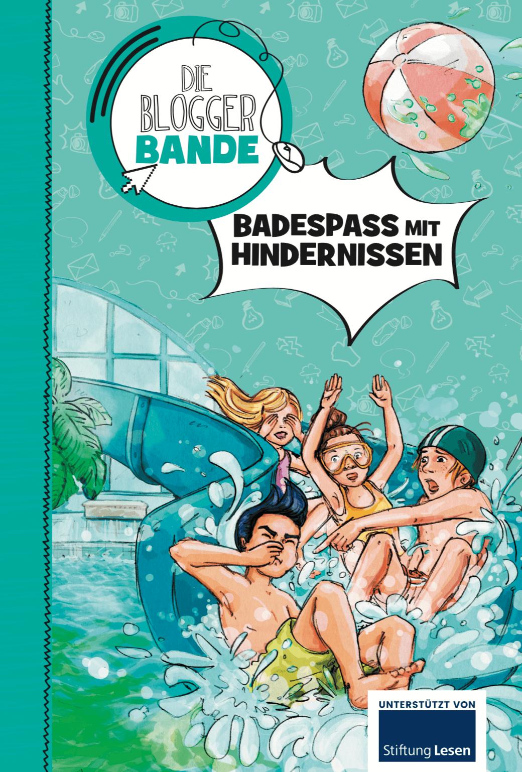 Die Bloggerbande… Badespaß mit Hindernissen (Medienkompetenz)