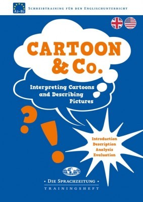 Cartoon & Co. – Interpreting Cartoons and Describing Pictures