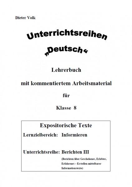 Unterrichtsreihe Deutsch: Berichten III Klasse 8