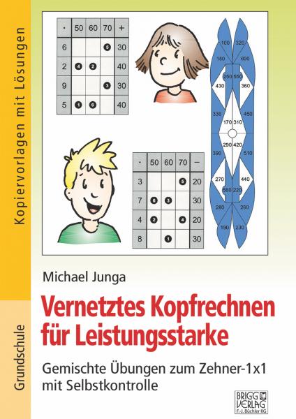 Vernetztes Kopfrechnen für Leistungsstarke: Gemischte Übungen zum Zehner-1x1 Print oder E-Book