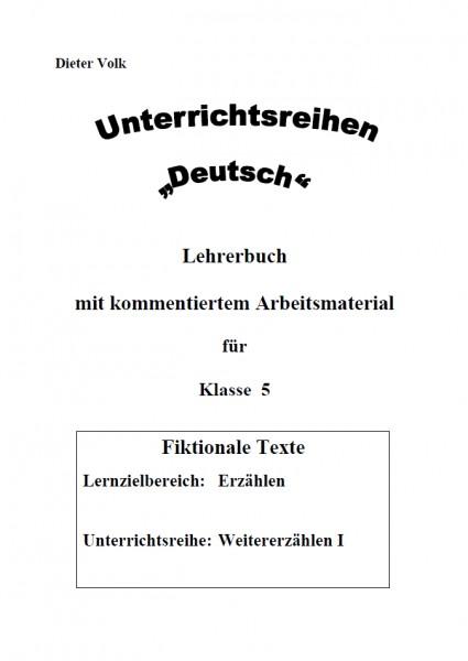 Unterrichtsreihe Deutsch: Weitererzählen I Klasse 5