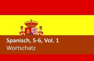 Interaktives Arbeitsheft Spanisch Wortschatz Sekundarstufen 5-6