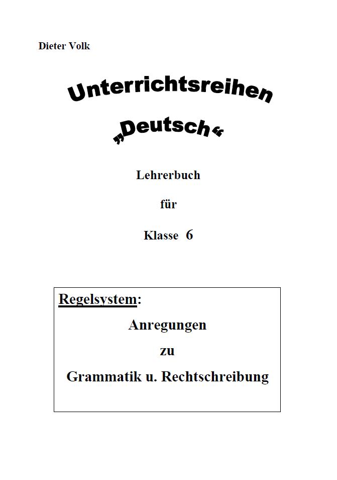 Unterrichtsreihe Deutsch: Regelsystem Klasse 6