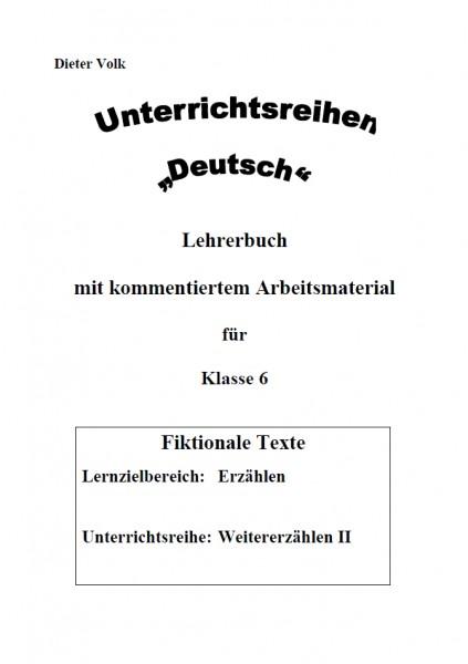 Unterrichtsreihe Deutsch: Weitererzählen II Klasse 6
