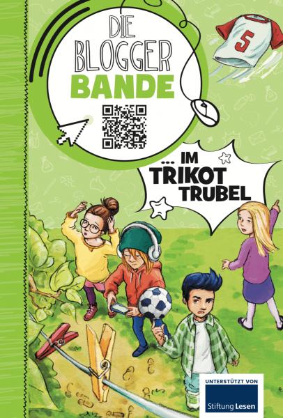 Die Bloggerbande… im Trikot-Trubel (Medienkompetenz)