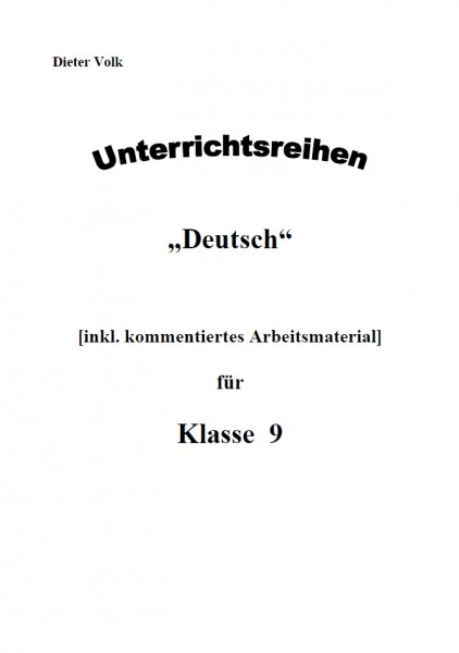 Unterrichtsreihe Deutsch: Gesamtpaket Klasse 9