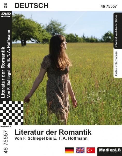 Literatur der Romantik - Von F. Schlegel bis E. T. A. Hoffmann