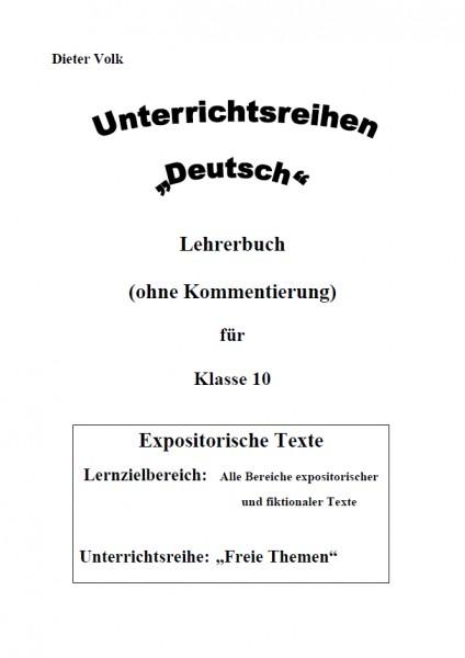 Unterrichtsreihe Deutsch: Freie Themen Klasse 10