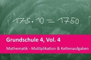 Interaktives Arbeitsheft Mathematik Multiplikation u. Kettenaufgaben 4.