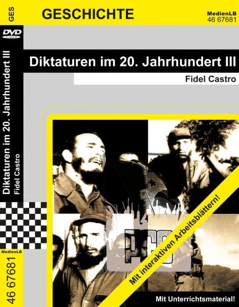 Diktaturen im 20. Jahrhundert III - Fidel Castro