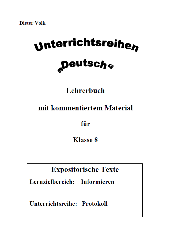 Unterrichtsreihe Deutsch: Protokoll Klasse 8