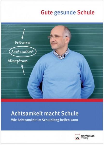 Achtsamkeit macht Schule - Gute gesunde Schule (Broschüre)