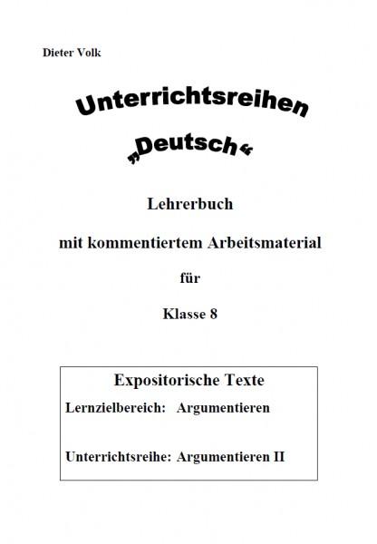 Unterrichtsreihe Deutsch: Argumentieren II Klasse 8