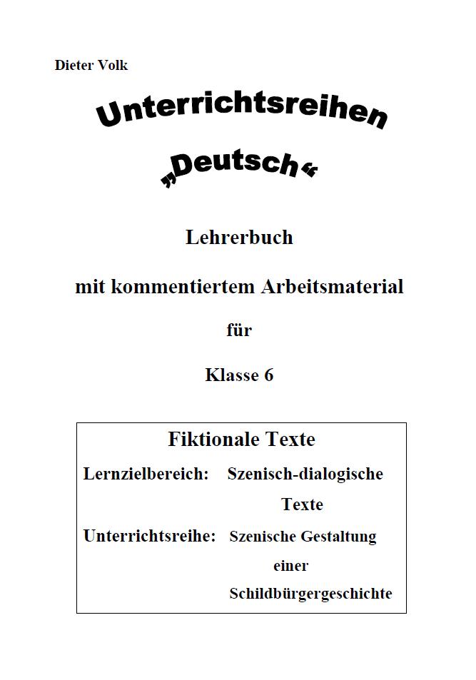 Szenisch-dialogische Texte I: Digitale Unterrichtsreihe Deutsch & Arbeitsmaterial  6.
