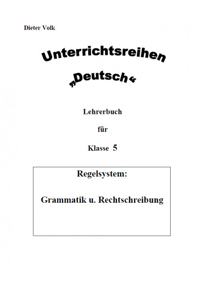 Unterrichtsreihe Deutsch: Regelsystem Klasse 5