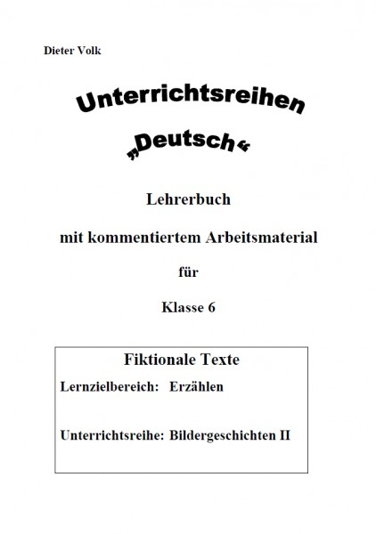 Unterrichtsreihe Deutsch: Bildergeschichten II Klasse 6
