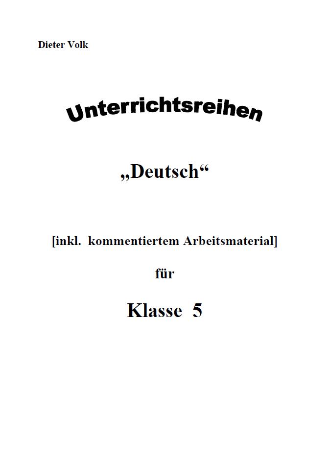 Unterrichtsreihe Deutsch: Gesamtpaket Klasse 5