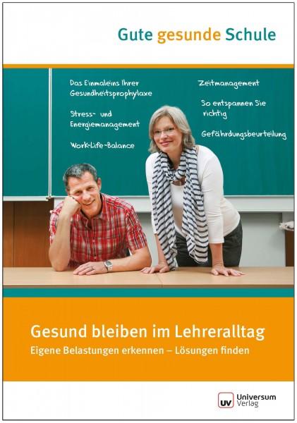 Gesund bleiben im Lehreralltag - Gute gesunde Schule (Broschüre)