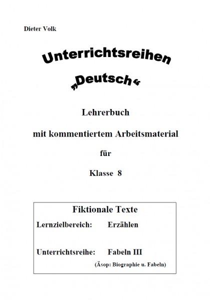 Unterrichtsreihe Deutsch: Fabeln III Klasse 8