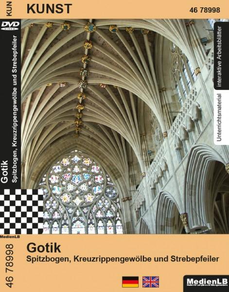 Gotik - Spitzbogen, Kreuzrippengewölbe und Strebepfeiler