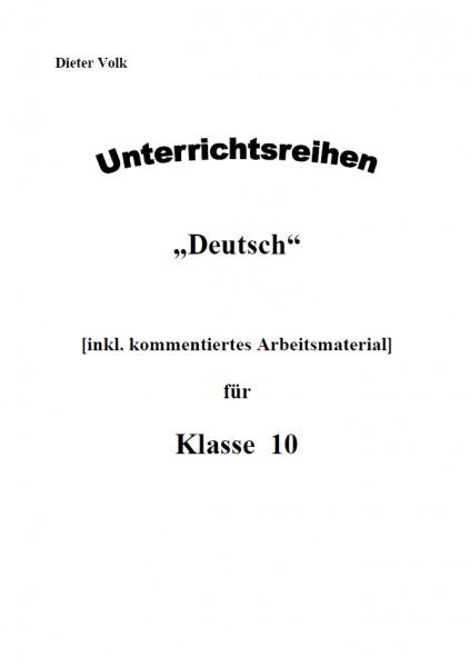 Unterrichtsreihe Deutsch: Gesamtpaket Klasse 10