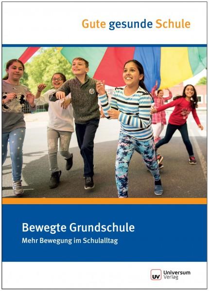 Bewegte Grundschule: gute gesunde Schule (Broschüre)