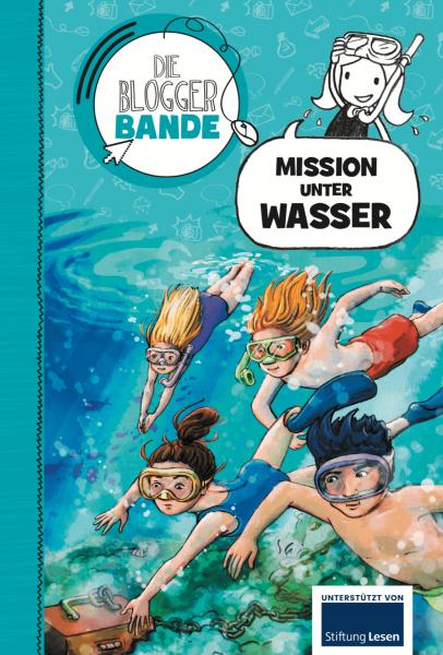 Die Bloggerbande… Mission unter Wasser (Medienkompetenz)