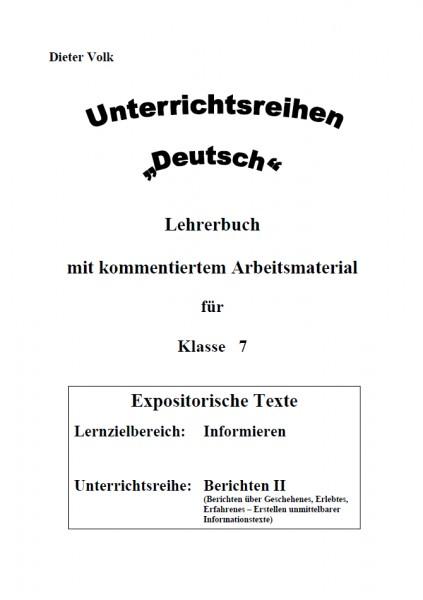Unterrichtsreihe Deutsch: Berichten II Klasse 7