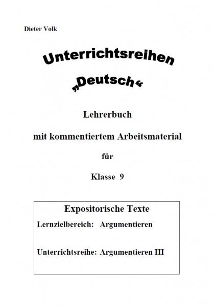 Unterrichtsreihe Deutsch: Argumentieren III Klasse 9