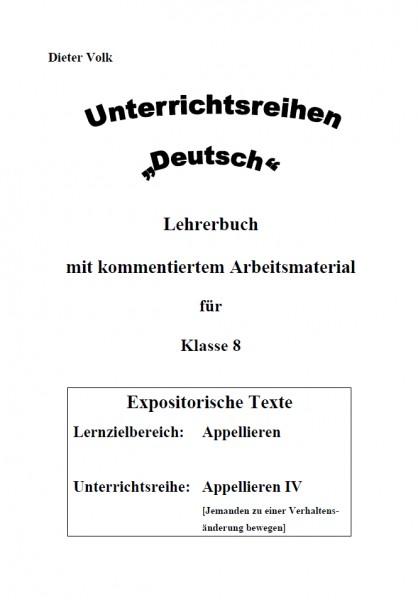Unterrichtsreihe Deutsch: Appellieren IV Klasse 8