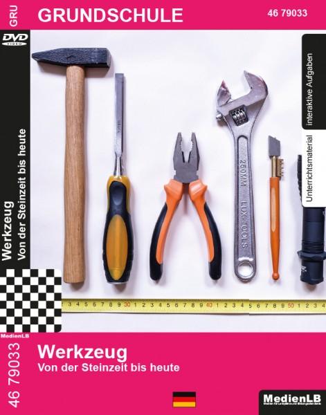 Werkzeug - Von der Steinzeit bis heute