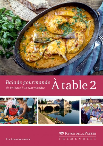 À table2 – Balade gourmande de l'Alsace à la Normandie