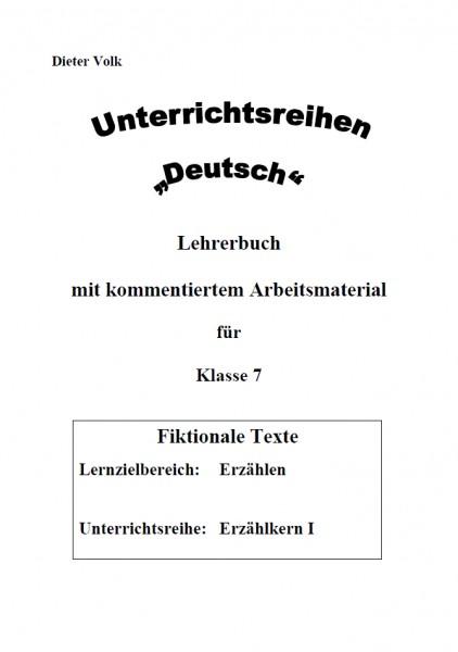 Unterrichtsreihe Deutsch: Erzählkern I Klasse 7