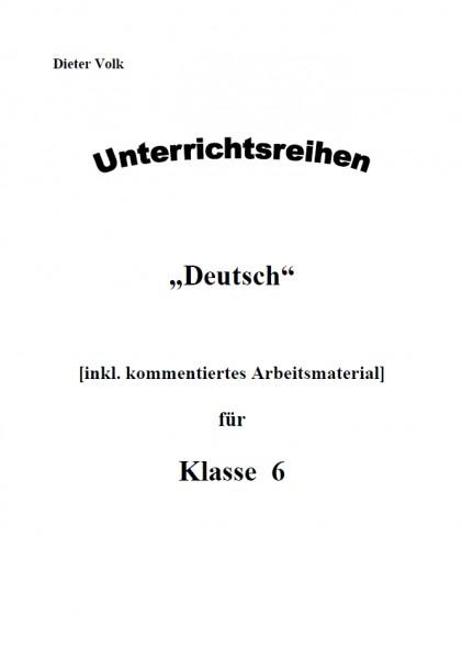 Unterrichtsreihe Deutsch: Gesamtpaket Klasse 6