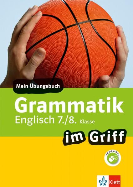 Klett Grammatik im Griff Englisch 7./8. Klasse