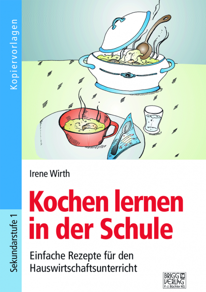 Kochen lernen in der Schule Print oder E-Book