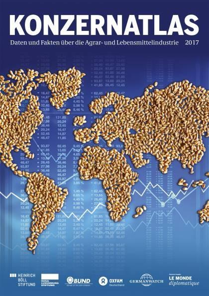 Konzernatlas - Daten und Fakten über die Agrar- und Lebensmittelindustrie