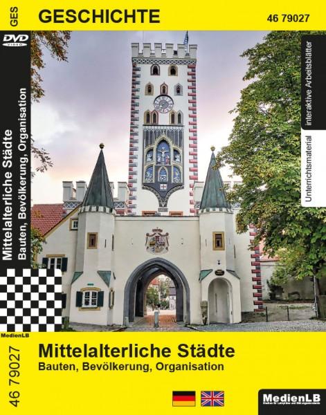 Mittelalterliche Städte - Bauten, Bevölkerung, Organisation