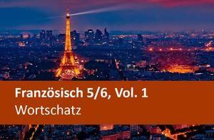 Interaktives Arbeitsheft Französisch Wortschatz Sekundarstufen 5-6