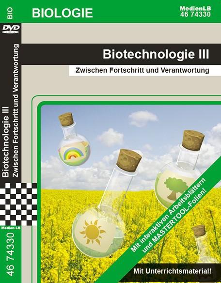 Biotechnologie III - Zwischen Fortschritt und Verantwortung