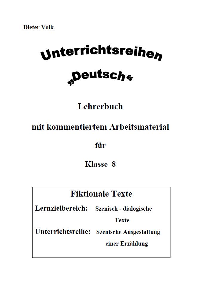 Szenisch-dialogische Texte II: Digitale Unterrichtsreihe Deutsch & Arbeitsmaterial 8.